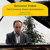 The Classical Piano Masterpieces: Piano Gold Collection, Vol. 2 by Rossano Torre