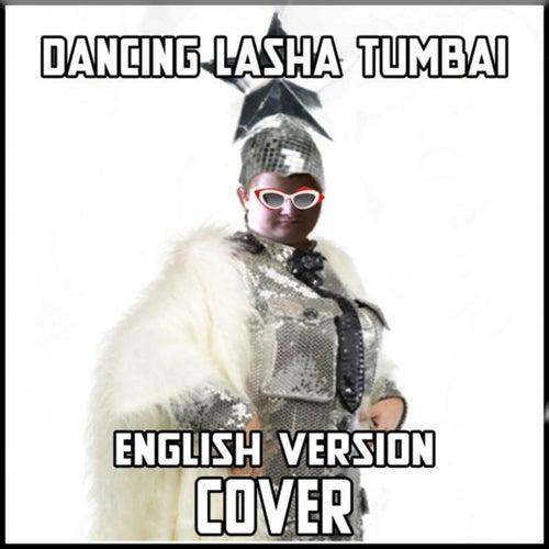 Dancing Lasha Tumbai [Cover] (English Version) by MrLonely Wolf