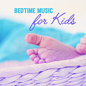 Bedtime Music for Kids by Lullaby Land