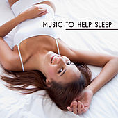 Music to Help Sleep by Deep Sleep Music Academy