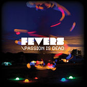 Passion is Dead von The Fevers