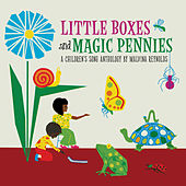 Little Boxes and Magic Pennies: an Anthology of Children's Songs by Malvina Reynolds