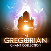 The Gregorian Chant Collection - Ultimate Relaxation by Congregation of St. Lazarus Autun