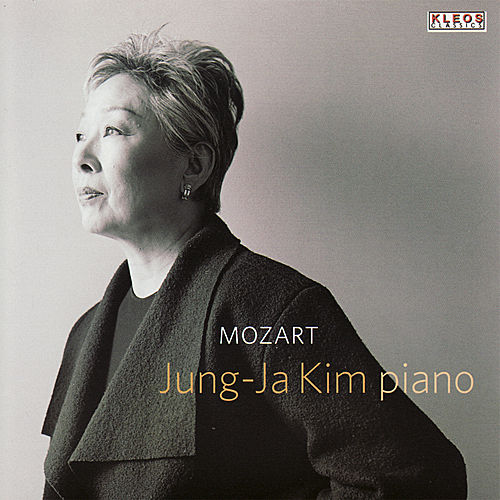 Jung-Ja Kim Performs Piano Works by Mozart by Jung-Ja Kim