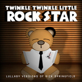 Lush Lullaby Renditions Of Rick Springfield by Twinkle Twinkle Little Rock Star