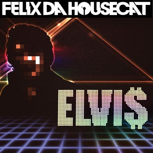 Elvi$ (Single) by Felix Da Housecat
