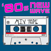 80s New Wave Mix Tape (Re-Recorded / Remastered Versions) by Various Artists
