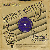 Rare 78 RPM Rhythm & Blues Cuts de Various Artists