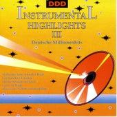 Instrumental Highlights III-Deutsche Millionenhits von Orchester Ambros Seelos