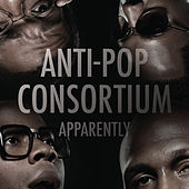 Apparently von Anti Pop Consortium