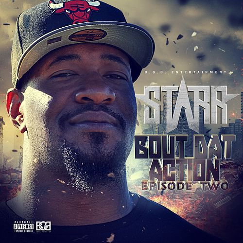 Bout Dat Action Episode 2 by Starr