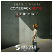 Come Back Home (The Remixes) by Sergio Mauri