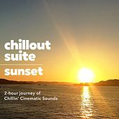Chill Out Suite - Sunset (2 Hours Journey of Chillin' Cinematic Sounds) by Various Artists