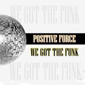We Got the Funk de Positive Force