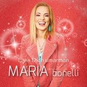 Lass dich umarmen von Maria Bonelli