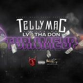 Turn Me Up (feat. Lv tha Don) von Telly Mac