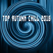 Top Autumn Chill 2016 - EP by Various Artists