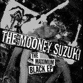 The Maximum Black EP by The Mooney Suzuki