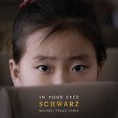 In Your Eyes (Michael Prado Remix) by Schwarz