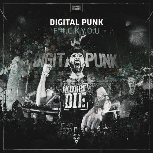 F.#.C.K.Y.O.U. by Digital Punk