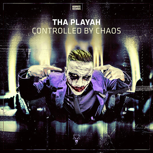 Controlled by Chaos by Tha Playah