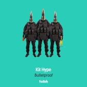 Bulletproof (Radio Edits) de Kit Hype