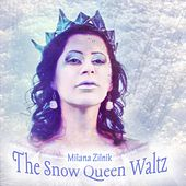 The Snow Queen Waltz von Milana Zilnik