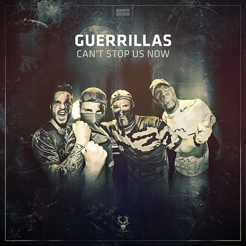 Can't Stop Us Now by Guerrillas