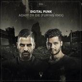 Adapt Or Die (Furyan Remix) by Digital Punk