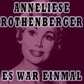 Es War Einmal von Anneliese Rothenberger