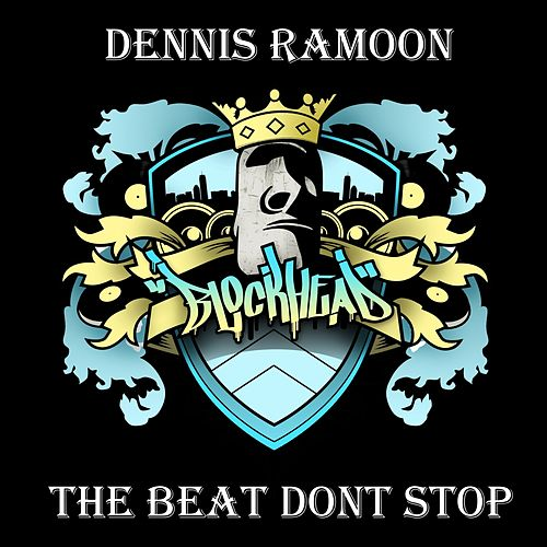 The Beat Dont Stop - Single by Dennis Ramoon