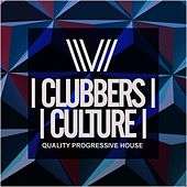 Clubbers Culture: Quality Progressive House - EP by Various Artists