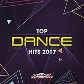 Top Dance Hits 2017 - EP by Various Artists