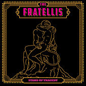 Stand up Tragedy by The Fratellis