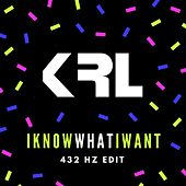 I Know What I Want (432 Hz Edit) de KRL