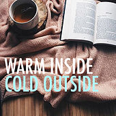 Warm Inside, Cold Outside by Various Artists