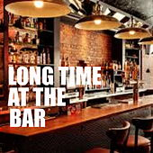 Long Time At The Bar de Various Artists