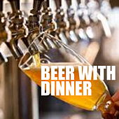 Beer With Dinner by Various Artists