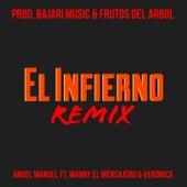 El Infierno (feat. Manny el Mensajero & Verónica) [Remix] by Angel Manuel
