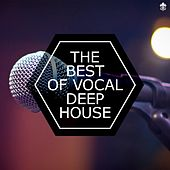 The Best of Vocal Deep House by Various Artists