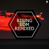 Rising EDM Remixed by Various Artists