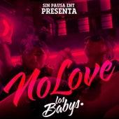 No Love by Los Babys