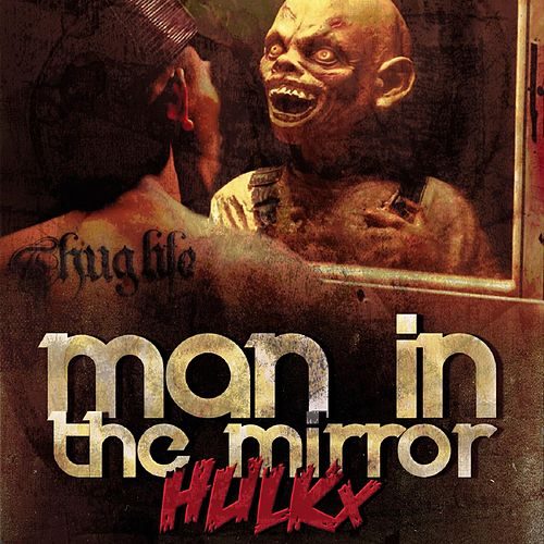 Man in the Mirror by HULKx
