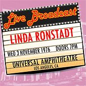 Live Broadcast 3rd November 1976  Universal Amphitheatre by Linda Ronstadt