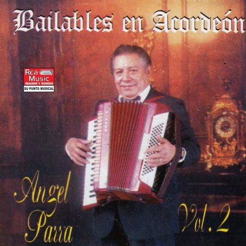 Bailables En Acordeón Vol. 2 by Angel Parra