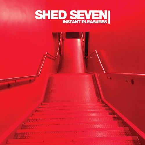 Instant Pleasures von Shed Seven