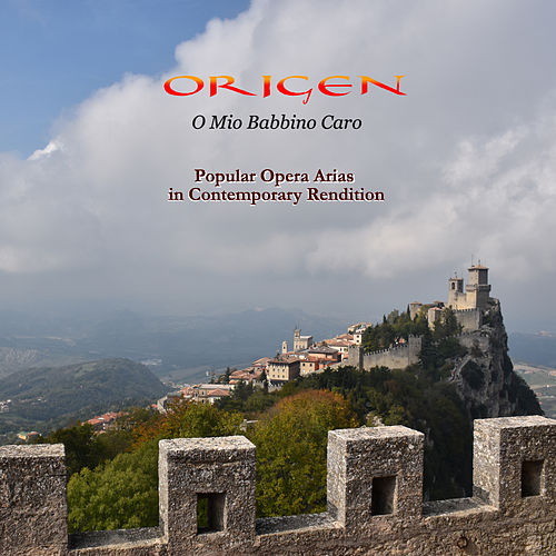 O mio babbino caro: Popular Opera Arias in Contemporary Rendition by Origen