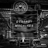 Destroy Machines 3 de Various Artists