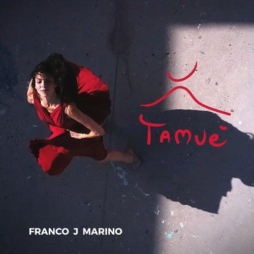 Tamué di Franco J Marino