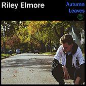 Autumn Leaves by Riley Elmore